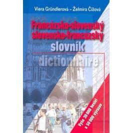 Francúzsko-slovenský slovensko-francúzsky slovník - Viera Gründlerová, Želmíra Čížová