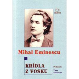 Krídla z vosku - Mihai Eminescu