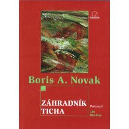 Záhradník ticha - Boris A. Novak