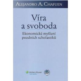 Víra a svoboda - Alejandro Chafuen