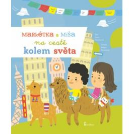 Markétka a Míša na cestě kolem světa - Ivana Kocmanová