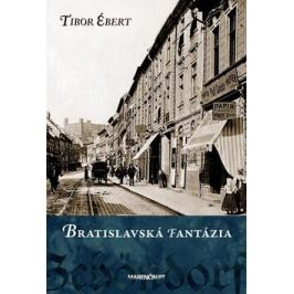 Bratislavská fantázia - Tibor Ébert