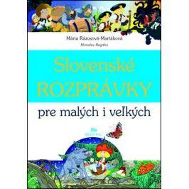 Slovenské rozprávky pre malých i veľkých - Mária Rázusová-Martáková