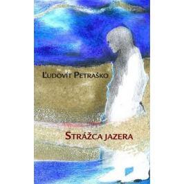 Strážca jazera - Ľudovít Petraško