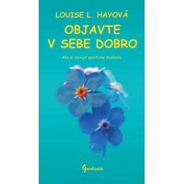 Objavte v sebe dobro - Louise L. Hay