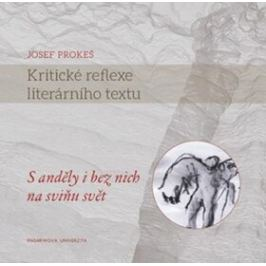 Kritické reflexe literárního textu - Josef Prokeš
