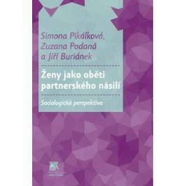 Ženy jako oběti partnerského násilí - Jiří Buriánek, Simona Pikálková, Zuzana Podaná