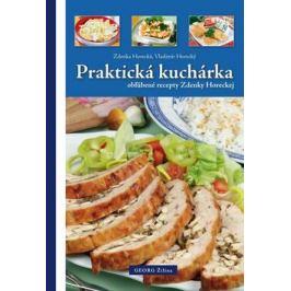 Praktická kuchárka obľúbené recepty Zdenky Horeckej - Zdeňka Horecká, Vladimír Horecký
