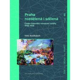 Praha rozdělená i sdílená - Ines Koeltzsch