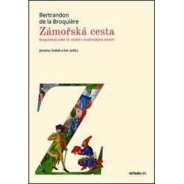 Zámořská cesta - Bertrandon de la Broquiere, Jaroslav Svátek