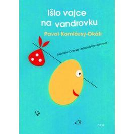 Išlo vajce na vandrovku - Pavol Komlóssy-Okáli