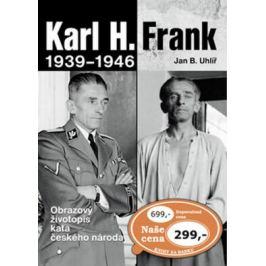 Karl H. Frank 1939 - 1946 - Jan Boris Uhlíř