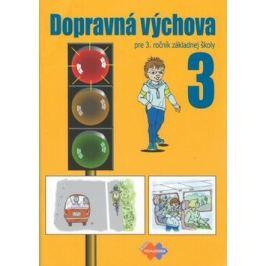 Dopravná výchova pre 3. ročník základnej školy - Mária Kožuchová, Renáta Matúšková, Ján Stebila