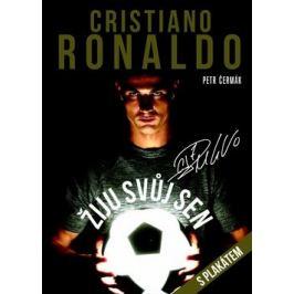 Cristiano Ronaldo Žiju svůj sen - Petr Čermák