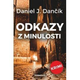 Odkazy z minulosti - Daniel J. Dančík