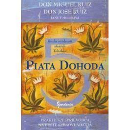 Piata dohoda - Don Miguel Ruiz, Janet Millsová, Don Jose Ruiz