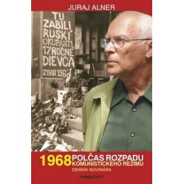 1968 Polčas rozpadu - Juraj Alner