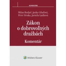 Zákon o dobrovoľných dražbách - Milan Budjač, Janka Gibaľová, Jarmila Lazíková