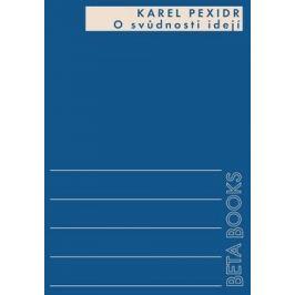 O svůdnosti idejí - Karel Pexidr