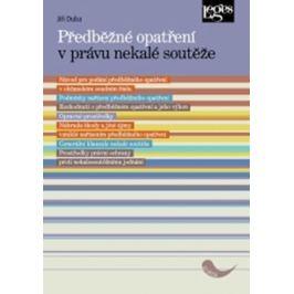 Předběžné opatření v právu nekalé soutěže - Jiří Duba