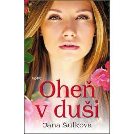 Oheň v duši - Jana Šulková