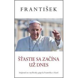 František Šťastie sa začína už dnes - Jorge Mario Bergoglio