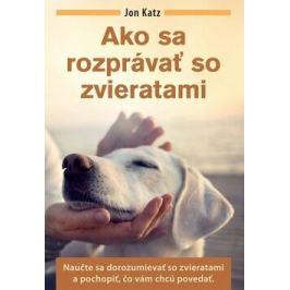 Ako sa rozprávať so zvieratami - Jon Katz