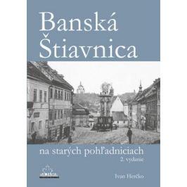 Banská Štiavnica na starých pohľadniciach - Ivan Herčko