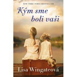 Kým sme boli vaši - Lisa Wingate