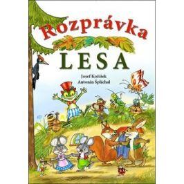 Rozprávka lesa - Antonín Šplíchal, Josef Kožíšek