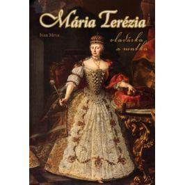 Mária Terézia Vladárka a matka - Ivan Mrva