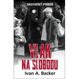 Vlak na slobodu - Ivan A. Backer