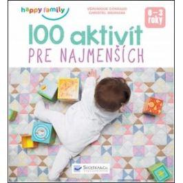 100 aktivít pre najmenších - Véronique Conraud, Christel Mehnana