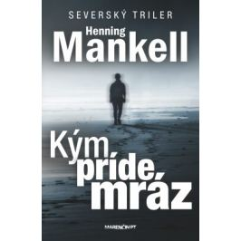 Kým príde mráz - Henning Mankell