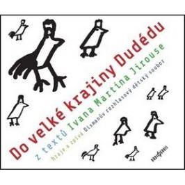 Do velké krajiny Dudédu - Ivan Martin Jirous - audiokniha