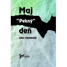 Maj pekný deň - Lina Franková