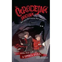 Čarodejná hodina Kniha prvá - Jack Henseleit