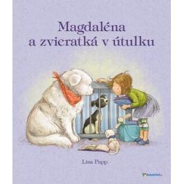 Magdaléna a zvieratká v útulku - Lisa Papp
