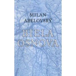 Biela osnova - Milan Abelovský