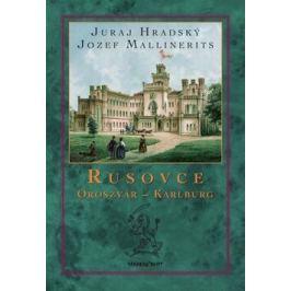 Rusovce Oroszvár – Karlburg - Juraj Hradský, Jozef Mallinerits
