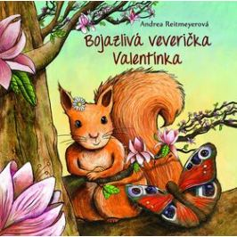 Bojazlivá veverička Valentínka - Andrea Reitmeyerová