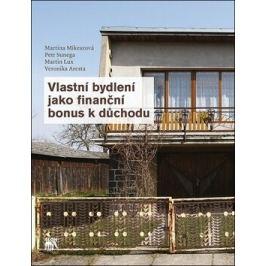 Vlastní bydlení jako finanční bonus k důchodu - Martin Lux, Petr Sunega, Martina Aresta, Martina Mikeszová