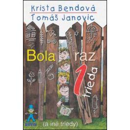 Bola raz jedna trieda - Krista Bendová, Tomáš Janovic