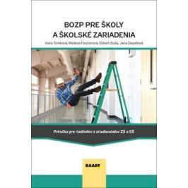BOZP pre školy a školské zariadenia - Viera Tomková, Melánia Feszterová, Róbert Bulla