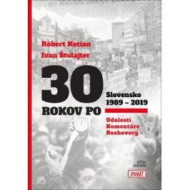 30 rokov po Slovensko 1989 - 2019 - Ivan Štulajter, Róbert Kotian
