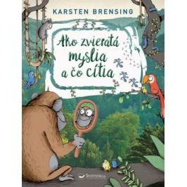 Ako zvieratá myslia a čo cítia - Brensing Karsten