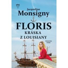 Floris Kráska z Louisiany - Jacqueline Monsigny