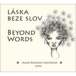 Láska beze slov Beyond Words - Alena Riedlová Slepičková