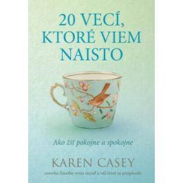 20 vecí, ktoré viem naisto - Karen Casey