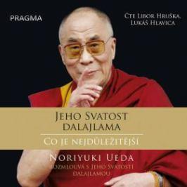 Jeho Svatost dalajlama Co je nejdůležitější - Jeho Svatost Dalajláma, Ueda Noriyuki - audiokniha
